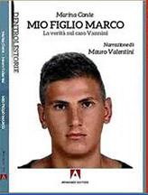 """Presentazione libro """"MIO FIGLIO MARCO. LA VERITA' SUL CASO VANNINI""""di Marina Conte e Mauro Valentini, 5 agosto ore 18"""