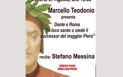 """""""Dante e Roma"""" a cura di Marcello Teodonio: 27 agosto, ore 18,30."""