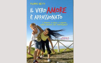 """""""Il vero amore è appassionato"""": presentazione libro 25 settembre, ore 18,30"""